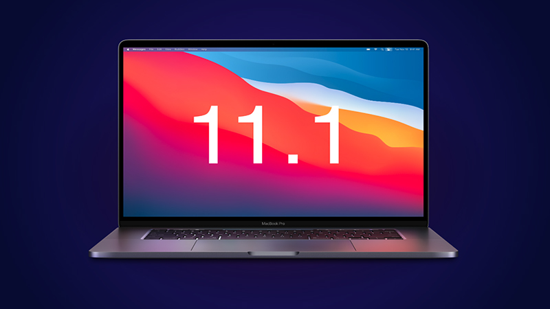 Apple phát hành macOS Big Sur 11.1 với hàng loạt tính năng mới